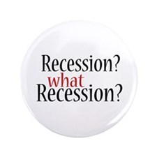 """What Recession? 3.5"""" Button"""