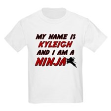 my name is kyleigh and i am a ninja T-Shirt