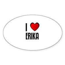 I LOVE ERIKA Oval Decal