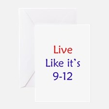 """Live like it's 9-12"" Greeting Card"