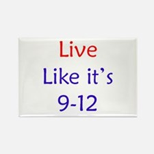 """Live like it's 9-12"" Rectangle Magnet"