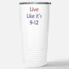 """""""Live like it's 9-12"""" Travel Mug"""