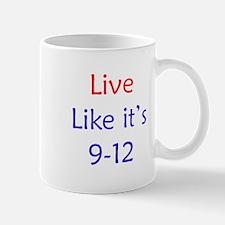 """""""Live like it's 9-12"""" Mug"""