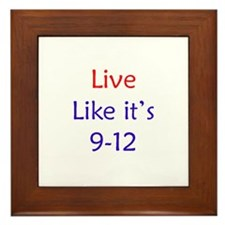 """Live like it's 9-12"" Framed Tile"