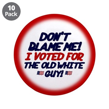 """Don't Blame Me! 3.5"""" Button (10 pack)"""