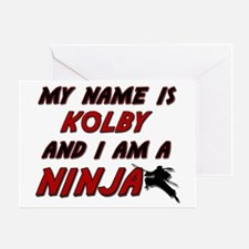 my name is kolby and i am a ninja Greeting Card