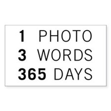 1PHOTO 3WORDS 365DAYS...Rectangle Decal
