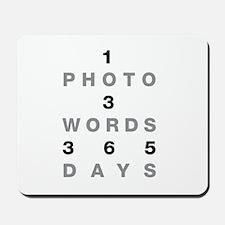 1PHOTO 3WORDS 365DAYS...Mousepad