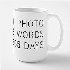 1PHOTO 3WORDS 365DAYS...Large Mug