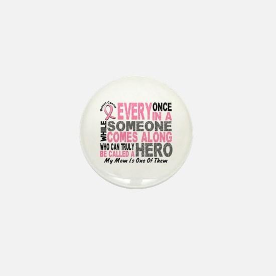 HERO Comes Along 1 Mom BREAST CANCER Mini Button