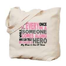 HERO Comes Along 1 Mom BREAST CANCER Tote Bag