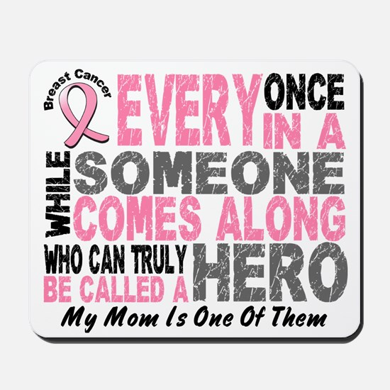 HERO Comes Along 1 Mom BREAST CANCER Mousepad