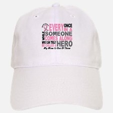 HERO Comes Along 1 Mom BREAST CANCER Baseball Baseball Cap