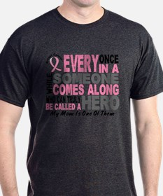 HERO Comes Along 1 Mom BREAST CANCER T-Shirt