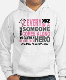HERO Comes Along 1 Mom BREAST CANCER Hoodie