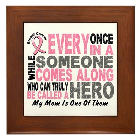 HERO Comes Along 1 Mom BREAST CANCER Framed Tile
