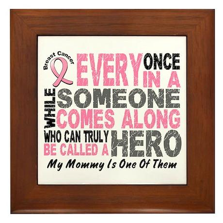 HERO Comes Along 1 Mommy BREAST CANCER Framed Tile