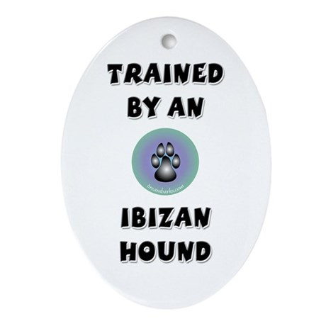 Trained by an Ibizan Hound Oval Ornament
