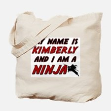 my name is kimberly and i am a ninja Tote Bag