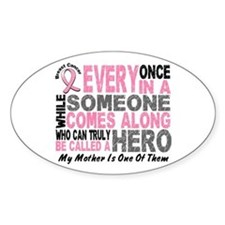 HERO Comes Along 1 Mother BREAST CANCER Decal
