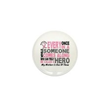 HERO Comes Along 1 Mother BREAST CANCER Mini Butto