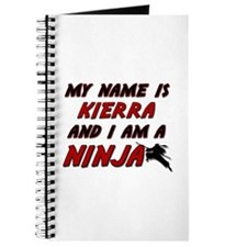 my name is kierra and i am a ninja Journal