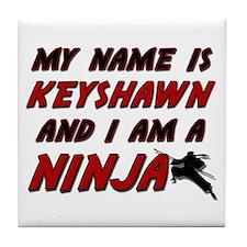 my name is keyshawn and i am a ninja Tile Coaster