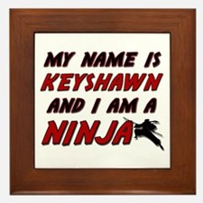 my name is keyshawn and i am a ninja Framed Tile