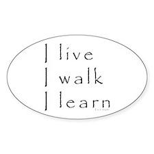 I live I walk I learn Oval Decal