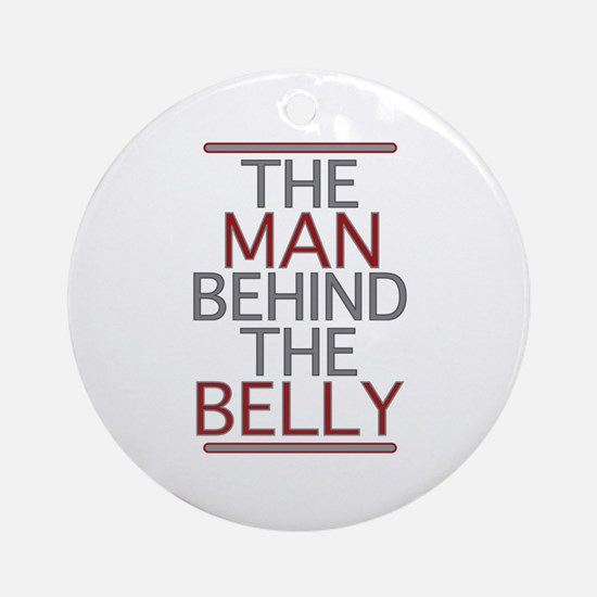The Man Behind The Belly Ornament (Round)