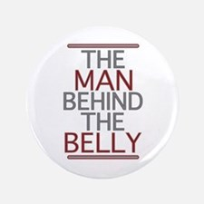 "The Man Behind The Belly 3.5"" Button"