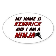 my name is kendrick and i am a ninja Decal