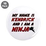 my name is kendrick and i am a ninja 3.5