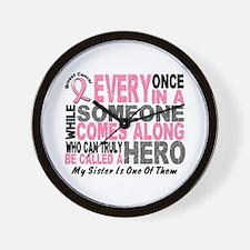 HERO Comes Along 1 Sister BREAST CANCER Wall Clock