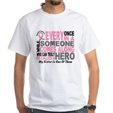 HERO Comes Along 1 Sister BREAST CANCER Shirt