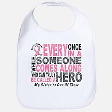 HERO Comes Along 1 Sister BREAST CANCER Bib