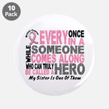 """HERO Comes Along 1 Sister BREAST CANCER 3.5"""" Butto"""