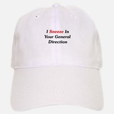 I Sneeze In Your Direction Baseball Baseball Cap