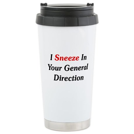 I Sneeze In Your Direction Stainless Steel Travel