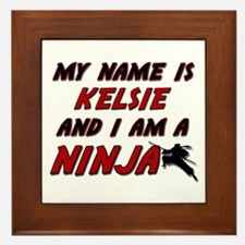 my name is kelsie and i am a ninja Framed Tile