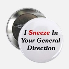 "I Sneeze In Your Direction 2.25"" Button 10 pk"
