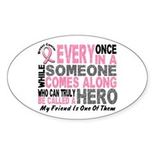 HERO Comes Along 1 Friend BREAST CANCER Decal