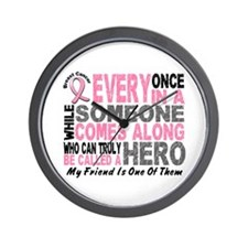 HERO Comes Along 1 Friend BREAST CANCER Wall Clock