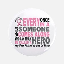 HERO Comes Along 1 Best Friend BREAST CANCER 3.5""