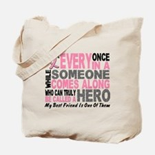 HERO Comes Along 1 Best Friend BREAST CANCER Tote