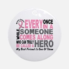 HERO Comes Along 1 Best Friend BREAST CANCER Ornam