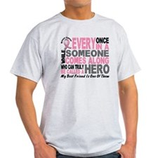 HERO Comes Along 1 Best Friend BREAST CANCER T-Shirt