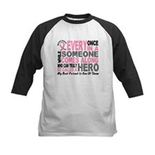 HERO Comes Along 1 Best Friend BREAST CANCER Tee