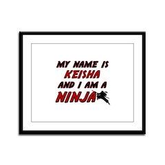 my name is keisha and i am a ninja Framed Panel Pr