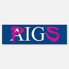 AIG PIGS Bumper Bumper Bumper Sticker